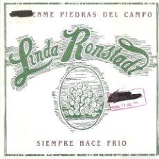 Dischi in vinile: LINDA RONSTADT - GRITENME PIEDRAS DEL CAMINO / SIEMPRE HACE FRIO. Lote 207431230