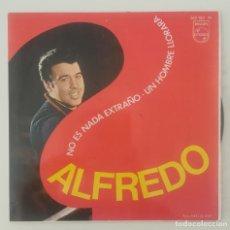Discos de vinilo: ALFREDO. NO ES NADA EXTRAÑO. UN HOMBRE LLORARÁ. Lote 207466897