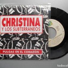 Dischi in vinile: CHRISTINA Y LOS SUBTERRANEOS *PULGAS EN EL CORAZÓN* SINGLE 1992 PROMO. Lote 207478073