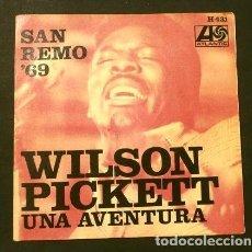 Discos de vinilo: WILSON PICKETT (SINGLE 1969) XIX FESTIVAL DE SAN REMO '69 - UNA AVENTURA (UN AVVENTURA). Lote 207485658