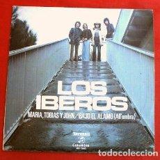 Discos de vinilo: LOS IBEROS (SINGLE 1973) MARIA, TOBIAS Y JOHN - BAJO EL ALAMO (ALL' OMBRA) (W. BASCUÑAN). Lote 207506195