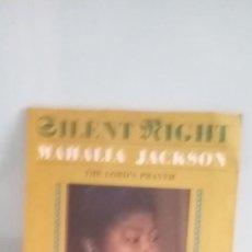 Discos de vinilo: MAHALIA JACKSON SILENT NIGHT / THE LOR´S PRAYER. Lote 207544235
