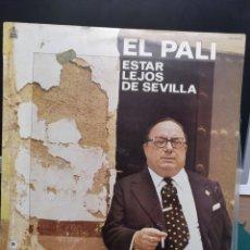 Discos de vinilo: EL PALI.ESTAR LEJOS DE SEVILLA. Lote 207569483