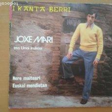 Disques de vinyle: JOXE MARI ETA UNAI IRUKOA NERE MAITEARI/ EUSKAL MENDIETAN SINGLE 1971. Lote 207617947