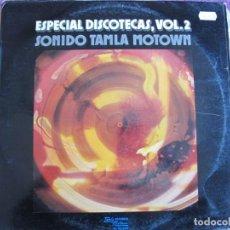 Dischi in vinile: LP - ESPECIAL DISCOTECAS VOL. 2 - SONIDO TAMLA MOTOWN (VARIOS) (SPAIN, TAMLA MOTOWN 1974). Lote 207645971