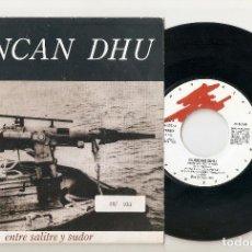"Discos de vinilo: DUNCAN DHU 7"" SPAIN 45 ENTRE SALITRE Y SUDOR SINGLE VINILO 1989 SPANISH POP ROCK MIKEL ERENTXUN MIRA. Lote 207656143"