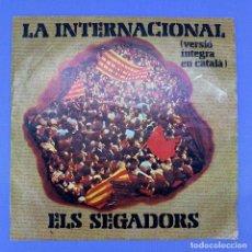 Discos de vinilo: SINGLE LA INTERNACIONAL - ELS SEGADORS - VG+. Lote 207756781