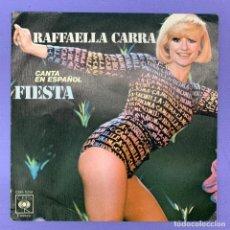 Dischi in vinile: SINGLE RAFFAELLA CARRA - CANTA EN ESPAÑOL FIESTA VG. Lote 207757647