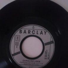 Discos de vinilo: SINGLE - CAROLINE LOEB - AÑO 1986 -VER FOTOS. Lote 207788087