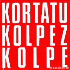 Discos de vinilo: KORTATU KOLPEZ KOLPE 1988 SPANISH PUNK SKA, RARE PROMOCIONAL OIHUKA SINGLE, TODO EXC. Lote 207798835