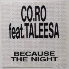 "Discos de vinilo: CO.RO FEAT. TALEESA -BECAUSE THE NIGHT T.L.S. MIX / BECAUSE THE NIGHT DUB MIX [[ VINILO 7"" 45RPM ]]. Lote 207819447"