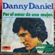 """Disques de vinyle: DANNY DANIEL - POR EL AMOR DE UNA MUJER. / SIEMPRE MAÑANA (7"""", SINGLE) (POLYDOR) 20 62 127 (D:VG+). Lote 207865421"""
