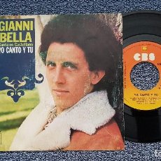 Discos de vinilo: GIANNI BELLA - YO CANTO Y TU / ME MARCHARE POR AMOR. EDITADO POR CBS. AÑO 1.977. Lote 207872927