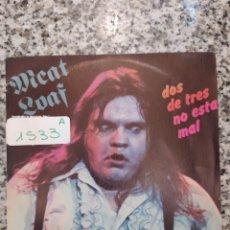Discos de vinilo: MEAT LOAF - DOS DE TRES NO ESTÁ MAL. SINGLE VINILO. Lote 207877177