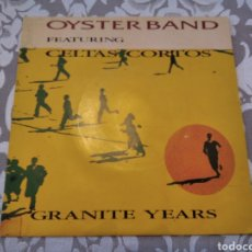 Discos de vinilo: SINGLE CELTAS CORTOS OYSTER BAND GRANITE YEARS. Lote 207882978