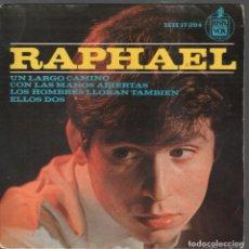 Discos de vinilo: RAPHAEL - UN LARGO CAMINO / CON LAS MANOS ABIERTAS / ...EP HISPAVOX RF-4325. Lote 207971272