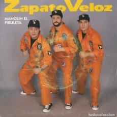 Dischi in vinile: ZAPATO VELOZ,MANOLIN EL PIRULETA DEL 93. Lote 208035065