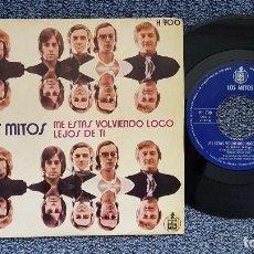 Discos de vinilo: LOS MITOS - ME ESTAS VOLVIENDO LOCO / LEJOS DE TI. EDITADO POR HISPAVOX. AÑO 1.971. Lote 208105753