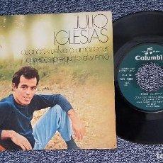 Discos de vinilo: JULIO IGLESIAS - CUANDO VUELVA A AMANECER / A VECES PREGUNTO AL TIEMPO. AÑO 1.970. Lote 208154761