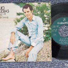 Discos de vinilo: JULIO IGLESIAS - RIO REBELDE / A VECES LLEGAN CARTAS. EDITADO POR COLUMBIA. AÑO 1.972. Lote 208154855