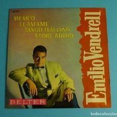 Discos de vinilo: EMILIO VENDRELL MÉXICO/ ADDIO ADDIO/ UN TANGO ITALIANO / LLÁMAME EP BELTER 1962. Lote 208162126