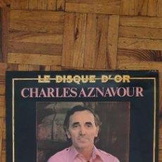 Discos de vinilo: CHARLES AZNAVOUR ?– LE DISQUE D'OR SELLO: BARCLAY ?– 90.331 SERIE: LE DISQUE D'OR – FORMATO: VINYL. Lote 208165213