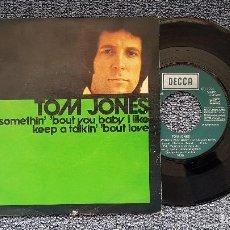 Discos de vinilo: TOM JONES - SOMETHIN´BOUT YOU BABY LIKE / KEEP A TALKIN´BOUT LOVE. AÑO 1.974. EDITADO POR COLUMBIA. Lote 208170846
