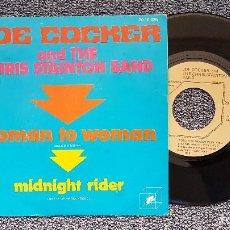 Discos de vinilo: JOE COCKER AND THE CHRIS STAINTON BAND-WOMAN TO WOMAN / MIDNIGHT RIDER. EDITADO POR POLYDOR.AÑO1.972. Lote 208171858