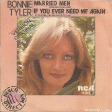 Discos de vinil: BONNIE TYLER - MARRIED MEN / IF YOU EVER NEED ME AGAIN (SINGLE ESPAÑOL, RCA 1979). Lote 208175965