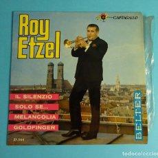 Discos de vinilo: ROY ETZEL. IL SILENZIO / SOLO SE / MELANCOLIA / GOLDFINGER. EP VINILO 1965 BELTER. Lote 208176026