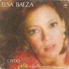 Disques de vinyle: ELSA BAEZA - CREDO / LA CARMEN ASEADA (SINGLE ESPAÑOL, CBS 1977). Lote 208180371