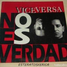 Discos de vinilo: VICEVERSA - NO ES VERDAD - MAX MUSIC 1992. Lote 208204193