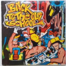 "Discos de vinilo: BACK TO THE OLD SCHOOL [HIP HOP / RAP OLD SCHOOL] [EDICIÓN MUY EXCLUSIVA 2LP 12"" 33RPM] 1990. Lote 208250486"