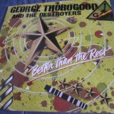 Discos de vinilo: GEORGE THOROGOOD & THE DESTROYERS - BETTER THAN THE REST - LP - EDICION INGLESA DEL AÑO 1979. Lote 208355352