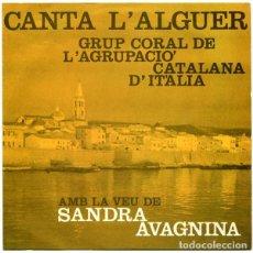 Discos de vinilo: GRUP CORAL DE L'AGRUPACIÓ CATALANA D'ITÀLIA (VEU DE SANDRA AVAGNINA) CANTA L'ALGER- EP 1963 + LETRAS. Lote 208360338