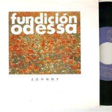 "Discos de vinilo: FUNDICION ODESSA 7"" SPAIN 45 JOHNNY SINGLE VINILO PROMOCIONAL DOBLE CARA A 1992 SPANISH POP ROCK VER. Lote 208386897"