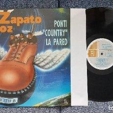 Discos de vinilo: ZAPATO VELOZ - PONTI COUNTRY LA PARED - EDITADO POR HORUS. AÑO 1.992. Lote 208428131
