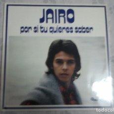 Discos de vinilo: RARO DISCO LP DE VINILO DE JAIRO TITULADO POR SI TU QUIERES SABER.. Lote 208478650