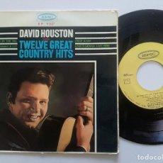 Discos de vinilo: DAVID HOUSTON - TWELVE GREAT COUNTRY HITS - EP EPIC ESPAÑA 1965. Lote 208564000