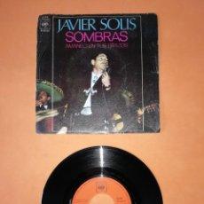 Discos de vinilo: JAVIER SOLIS. SOMBRAS. AMANECI EN TUS BRAZOS. CBS 1970. Lote 208575961