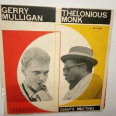 Discos de vinilo: GERRY MULLIGAN- THELONIOUS MONK- GIANTS MEETING- SPAIN EP 1963.. Lote 208656907