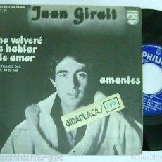 """Discos de vinilo: JUAN GIRALT 7"""" SPAIN 45 NO VOLVERE A HABLAR DE AMOR + AMANTES SINGLE VINILO ORIGINAL 1977 PHILIPS. Lote 208664860"""