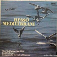Discos de vinilo: RESSÒ MEDITERRANI LP PAU RIBA, SISA, DHARMA,. Lote 208672226