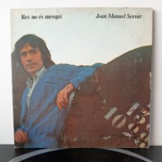 Discos de vinilo: JOAN MANUEL SERRAT. RES NO ÉS MESQUÍ. EDIGSA. 1977. SPAIN. Lote 208748141