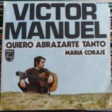 """Discos de vinilo: VICTOR MANUEL - QUIERO ABRAZARTE TANTO (7"""", SINGLE, MONO) (PHILIPS) 60 29 025 (VG+). Lote 208771165"""