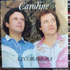 "Disques de vinyle: SANTABARBARA - CAROLINE (7"", SINGLE) (RCA VICTOR) PB-7711 (VG+). Lote 208778461"
