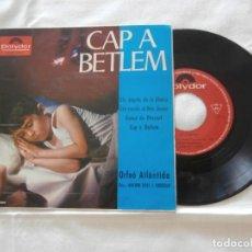 Discos de vinilo: ORFEO ATLANTIDA 7´EP CAP A BETLEM (1965) CUATRO TEMAS *ELS ANGELS DE LA GLORIA+ 3* BUENA CONDICION. Lote 208832155