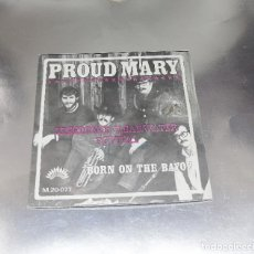 Discos de vinilo: CREEDENCE CLEARWATER REVIVAL -- PROUD MARY / BORN ON THE BAYOU --MINT ( M ). Lote 208832980