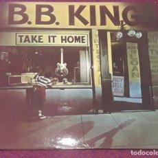 Discos de vinil: B.B.KING - TAKE IT HOME ( 1979 MCA RECORDS). Lote 208864936