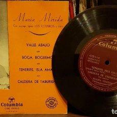 Discos de vinilo: MARIA MÉRIDA - VALLE ABAJO - BOGA BOGUEMOS. Lote 208867461